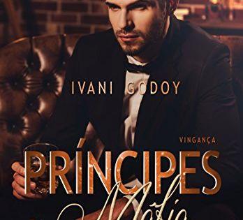 Vinganca Principes Da Mafia Livro 1 Por Godoy Ivani Com