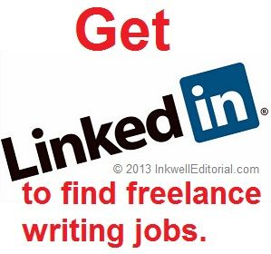 How To Get Freelance Writing Jobs Using Linkedin A Free Mini Tutorial Inkwell Editorial Writing Jobs Online Writing Jobs Writing