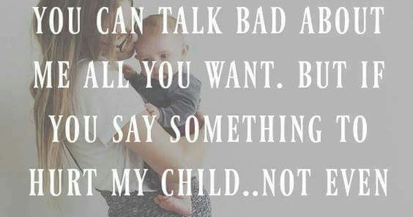 Don 39 T Mess With The Kids Narcissism Pinterest