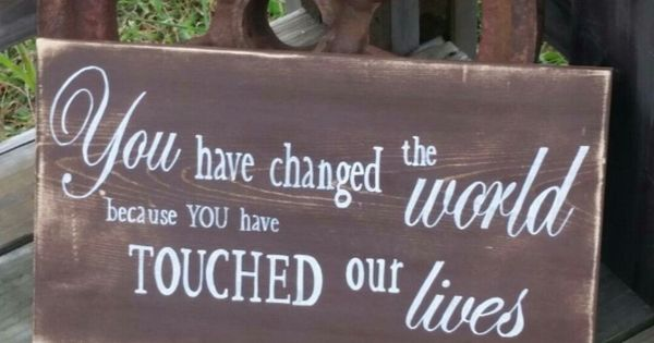 Retirement Sign You Have Changed The World Because You
