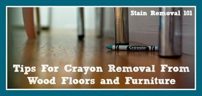 Crayon Removal From Wood Floors Furniture Stain Remover Carpet Wood Floors Stain Removal Guide