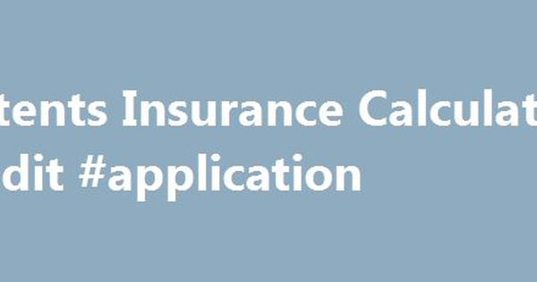 Contents Insurance Calculator #credit #application http - credit application