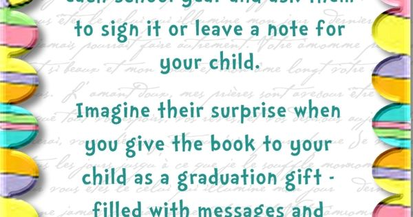 Graduation gift: Secretly have your children's teachers, coaches, etc. write notes, poems
