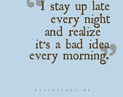 so true..... night owl in a morning person world
