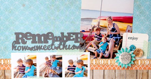 Remember How Sweet Scrapbook Layout By SusanWeinroth -June 2012 Venice Beach ·