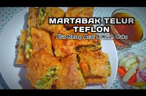 Martabak Telur Teflon Plus Resep Acar Dan Kuah Cuko Youtube Resep Daging Sapi Resep Masakan Ide Makanan
