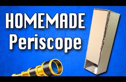 Learn How To Make A Periscope Homemade Periscope Wit