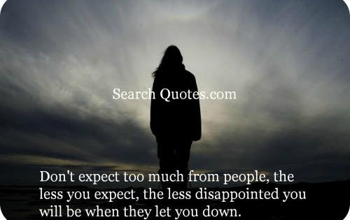 110533 20130709 201959 Download 2 Jpg 500 333 Disappointment Quotes I Dont Need Friends Family Quotes