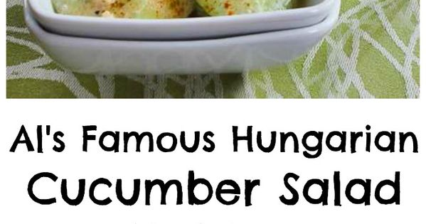 Al's Famous Hungarian Cucumber Salad | Restaurant, Summer and Love ...