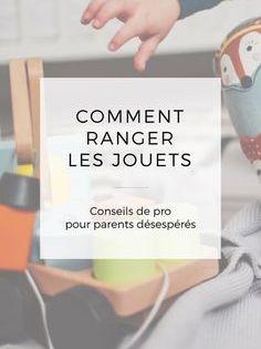 Conseils De Pro Pour Ranger Les Jouets Comment Ranger Rangement Jouet Rangement Jouet Enfant