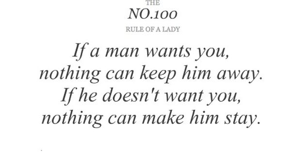 If A Man Wants You, Nothing Can Keep Him Away. If He Doesn