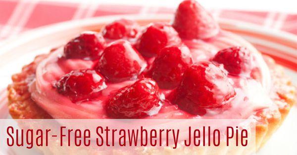 Sugar-Free Strawberry Jello Pie | desserts + sweets ...