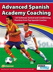 Advanced Spanish Academy Coaching 120 Technical Tactical And Conditioning Practices From Top Spanish Coaches Soccer Training Soccer Coaching Soccer Drills