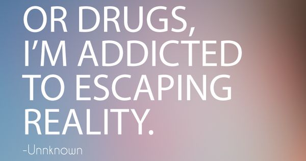 Addiction Recovery Quotes: I'm Not Addicted To Alcohol Or