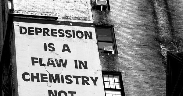 """Depression is a flaw in chemistry, not character."" TRUTH."