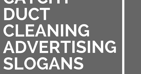 25 catchy duct cleaning advertising slogans