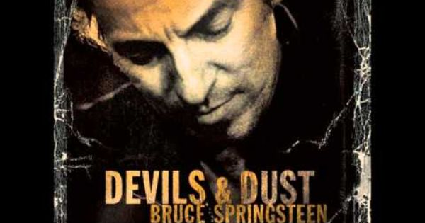 Bruce Springsteen Devils And Dust Full Album Music