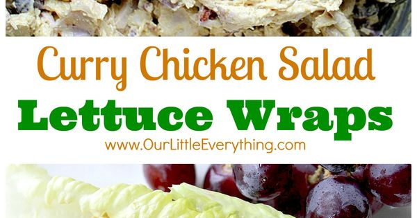 Curry chicken salads, The grapes and Lettuce wraps on Pinterest
