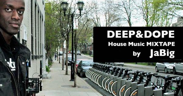 Deep soulful house music mixtape by jabig deep dope for Deep house music playlist