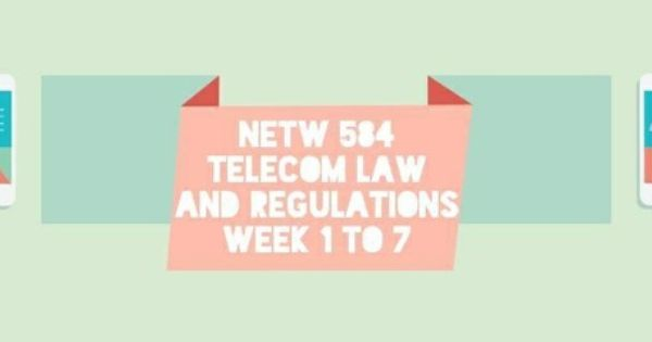 NETW 584 Telecome Law and Regulation