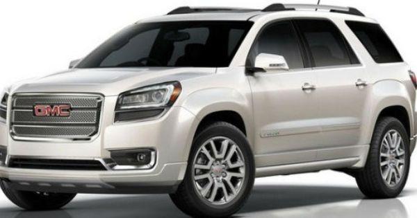 2016 Gmc Acadia Release Acadia Denali Suv Cars Gmc Acadia 2017