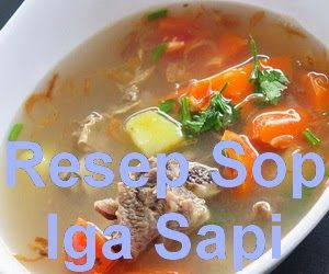 Resep Sop Iga Sapi Cooking Recipes Food Beef Recepies