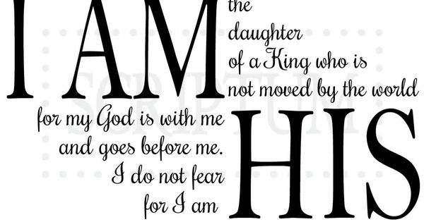 I am the daughter of a king who is not moved by the world vinyl wall decal geloof en teksten - Geloof lichte keuken ...