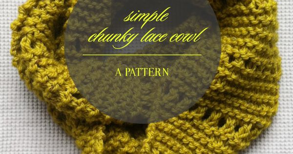 Knitting Grafting Garter Stitch : Pattern simple chunky lace cowl mycreativespace
