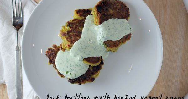 leek fritters with herbed yogurt sauce. | get in my belly | Pinterest ...