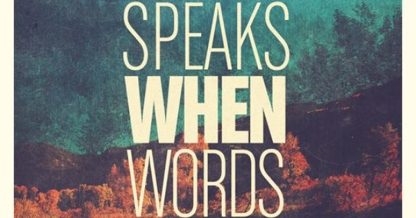 Silence speaks when words can't | Quotes & Thoughts