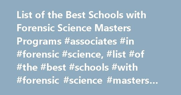 List of the Best Schools with Forensic Science Masters Programs - Forensic Report