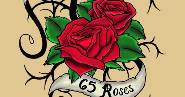 Cystic Fibrosis Or 65 Roses A Lot Of Children Can T Say