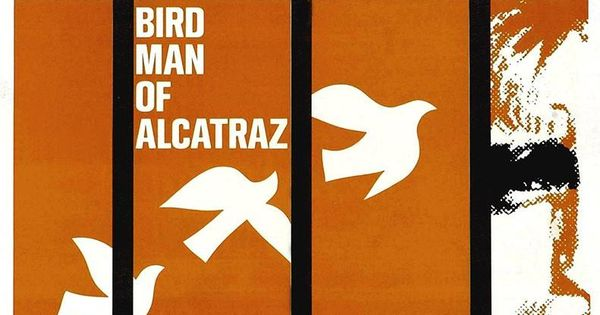 Birdman Of Alcatraz 1962 Birdman United Artists Alcatraz
