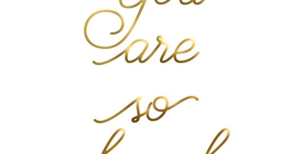 You Are So Loved Hi Res Gold Cursive Quote By