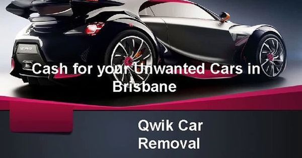 Cash For Your Unwanted Cars In Brisbane Brisbane Car Ins Cars