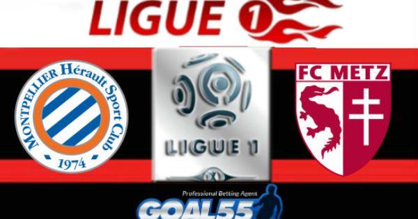 Prediksi Montpellier Vs Metz Prediksi Skor Montpellier Vs Metz Prediksi Bola Montpellier Vs Metz Pertandingan Di Ligue 1 Ini Akan Di Sel Bastia Lorient Psg