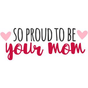 Silhouette Design Store: so proud to be your mom | Baby ...