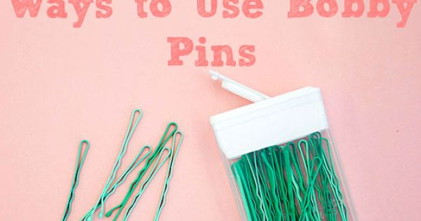 20 Life-Changing Ways to Use Bobby Pins | Bobby pins, Tic ...