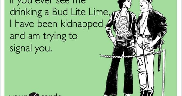 Bud light lime is the absolute worst!