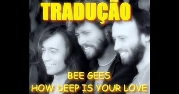 Bee Gees How Deep Is Your Love Traducao Com Imagens Traducao