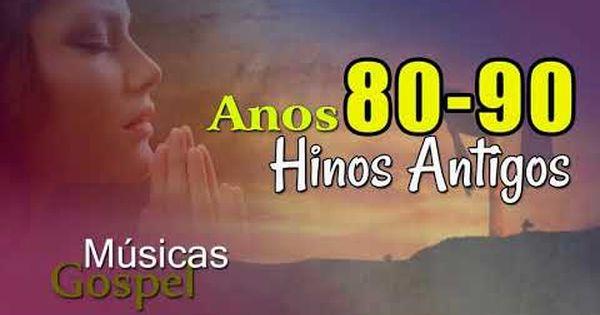 Baixar So Musicas Gospel Anos 80 90 Hinos Antigos As 30 Melhores