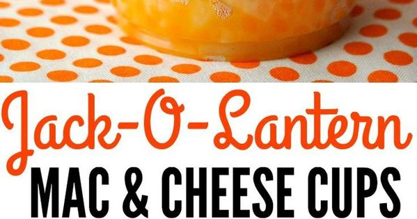 Mac And Cheese >> Jack-O-Lantern Mac and Cheese Cups | Recipe | Easy halloween, Halloween parties and Macs