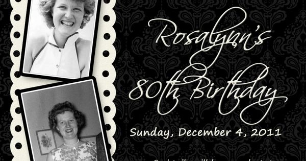 Custom Birthday Invitation... $10.95 USD, via Etsy. My Grandmother's 90th birthday is