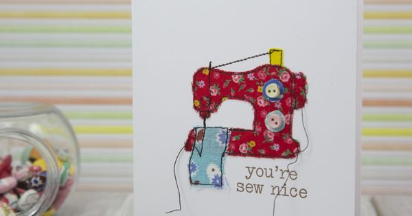 Quot you re sew nice diy card what a cute idea for sewing