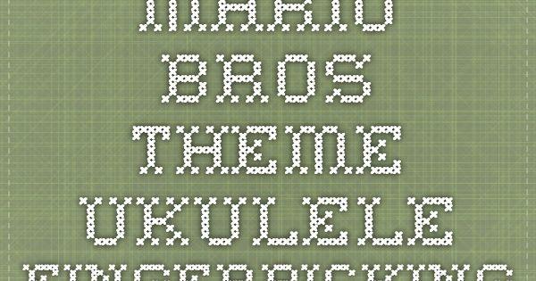 Super Mario Bros. Theme Ukulele Fingerpicking Pattern : Ukulele Fingerpicking Patterns ...