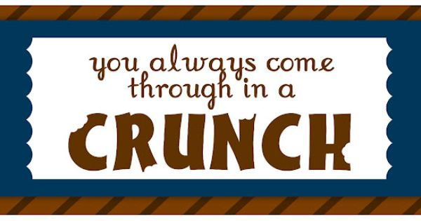 Nestle Crunch Sayings For Teachers | just b.CAUSE