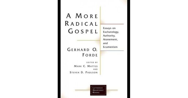 Living By Faith  Justification and Sanctification  Lutheran     USED GD Theology Is for Proclamation by Gerhard O Forde