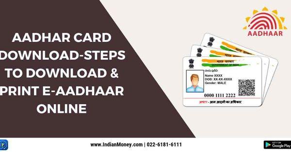 Aadhaar Card Download Steps To Download And Print E Aadhaar Online Card Downloads Cards Print
