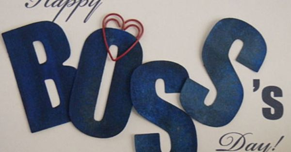 10 Sure Fire Measures To Become The Boss S Favorite Happy Boss S Day Bosses Day Cards Happy Boss