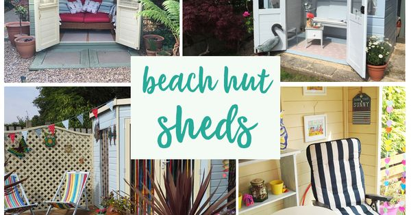 Beach hut themed sheds created by our customers we love for Beach hut ideas